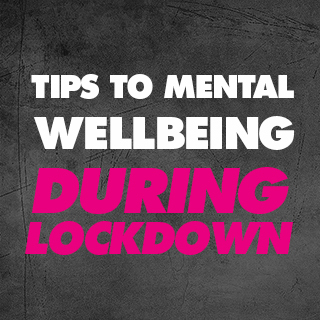 Tips to mental wellbeing during lockdown
